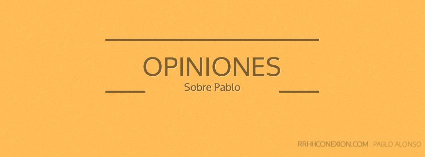 RRHHconexión Pablo Alonso Opiniones sobre Pablo